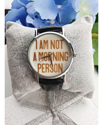 "Zegarek ""I am not a morning person"""